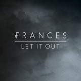 Frances - Let It Out
