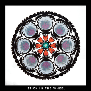 Stick In The Wheel - Who Knows