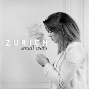 Zurich - Small Wars