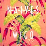 N-A-I-V-E-S - W.I.G.O