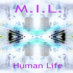 M.I.L. (Made In London) - Human Life