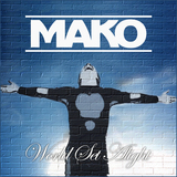 Mako - World Set Alight