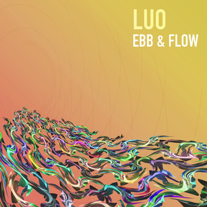 Luo - Ebb & Flow