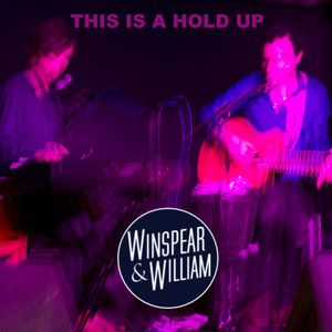 Winspear & William - This Is a Hold Up