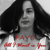 """Faye  - """"All I Want is You"""""""