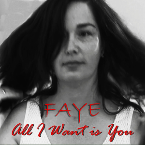 "Faye  - ""All I Want is You"""