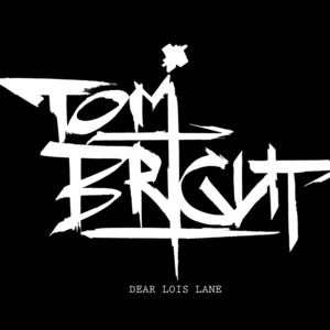 Tom Bright - Dear Lois Lane