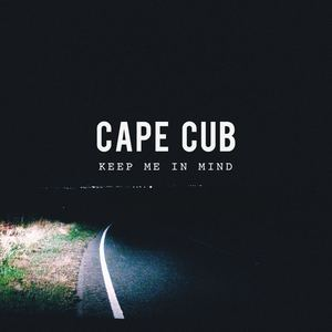 Cape Cub - Keep Me In Mind