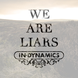 In Dynamics - We Are Liars