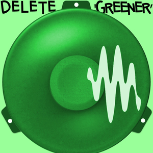 Delete - Greener (Unfinished mix)