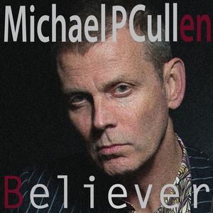 Michael Cullen - Believer (Single Mix)