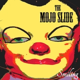 The Mojo Slide - Smiling