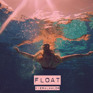 Kiera Lawlor - FLOAT