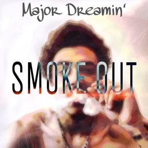 Major Dreamin'  - SMOKEOUT (chillers anthem)