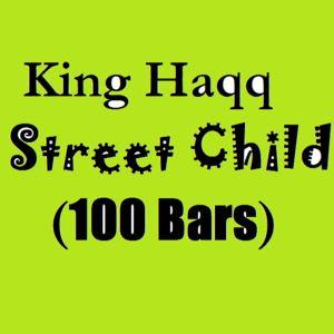 King Haqq - Street Child (100 Bars)
