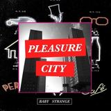 BABY STRANGE - Pleasure City