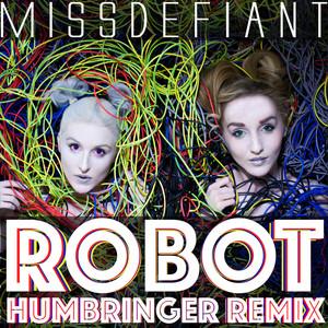 MissDefiant - Robot (Humbringer Remix)