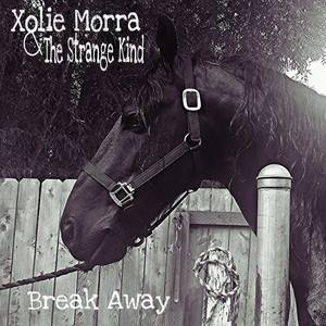 Xolie Morra & The Strange Kind - Break Away