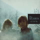 The Xcerts - Live Like This