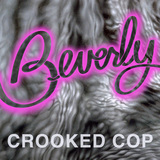 Beverly - Crooked Cop