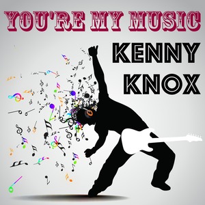 Ken Knox - You're My Music
