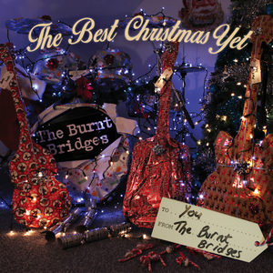 The Burnt Bridges - The Best Christmas Yet