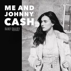 Rainey Qualley - Me And Johnny Cash