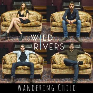 Wild Rivers - Wandering Child