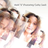 Mahl  - 'U' (Featuring Cathy Saul)