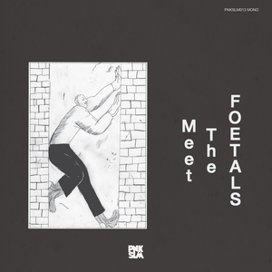 The Foetals - The World Isn't That Big