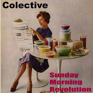 Colective - Sunday Morning Revolution