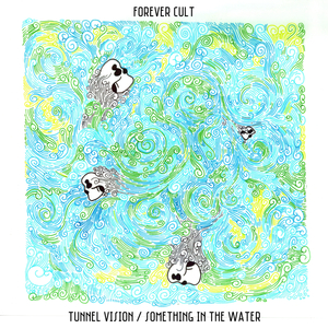 FOREVER CULT - Something In The Water