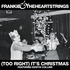 Frankie & The Heartstrings - (Too Right) It's Christmas featuring Edwyn Collins