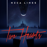 NZCA LINES - Two Hearts