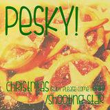 Pesky!