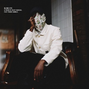 Kojey Radical - Blind Eye (Featuring Frank Gamble)