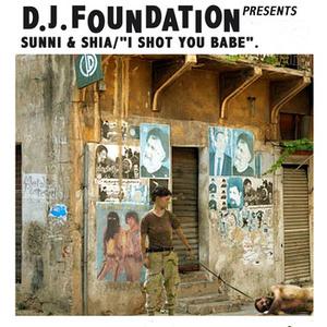 dj foundation - Sunni & Shia ( I Shot You Babe)