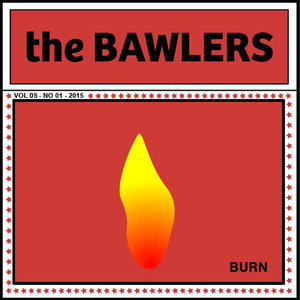 The Bawlers - Burn