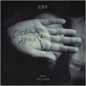 EBY - Oceans apart (feat. Pillars)