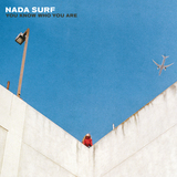 Nada Surf - Believe You're Mine