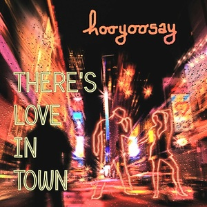 hooyoosay - There's love in town