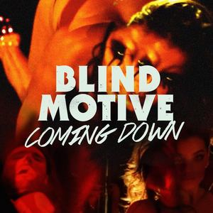 Blind Motive - Coming Down