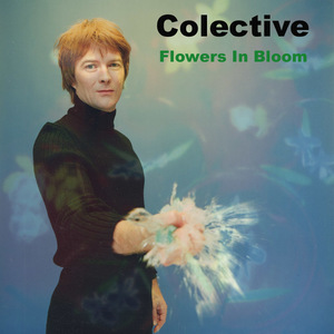 Colective - Flowers In Bloom