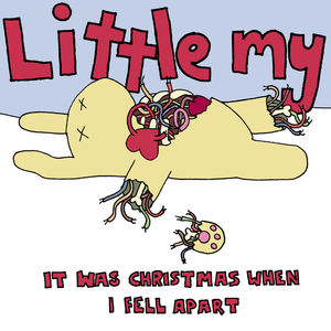 Little My - It Was Christmas When I Fell Apart