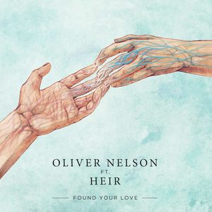 Oliver Nelson - Found Your Love Feat. Heir (Original)