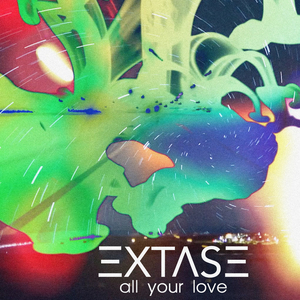 EXTASE - All Your Love