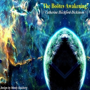 Catherine Heckford-Dickinson - The Boötes Awakening!