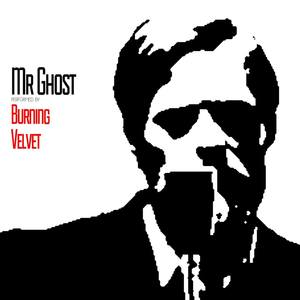 Burning Velvet - Mr. Ghost