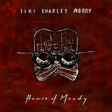 Jimi Charles Moody  - House Of Moody