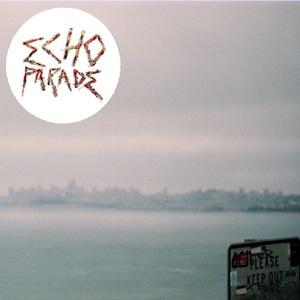 Echo Parade - Gooodbye